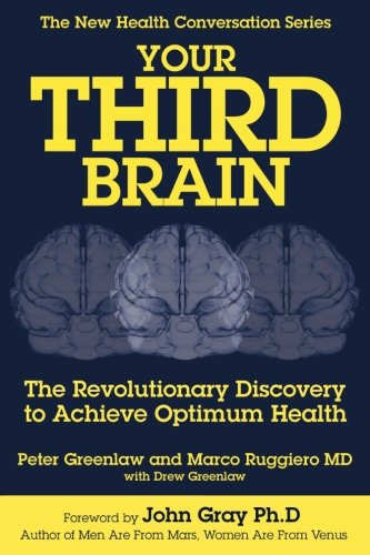 Your Third Brain: The Revolutionary New Discovery to Achieve Optimum Health (The New Health Conversation Series)