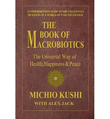 Book of Macrobiotics: The Universal Way of Health, Happiness & Peace (Paperback) - Common