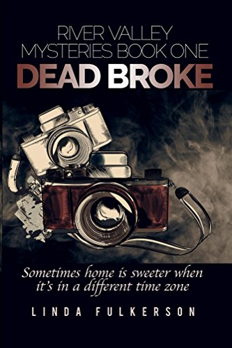 Dead Broke (River Valley Mysteries Book 1) by [Fulkerson, Linda]