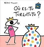 """Afficher """"Où es-tu Turlututu ?"""""""