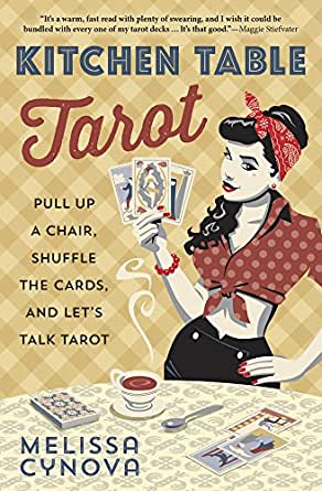Kitchen Table Tarot: Pull Up a Chair, Shuffle the Cards, and Let's Talk  Tarot - Kindle edition by Cynova, Melissa. Religion & Spirituality Kindle  eBooks @ Amazon.com.