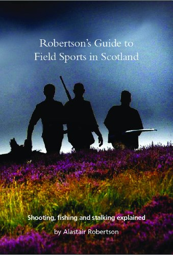 Robertson's Guide to Field Sports in Scotland