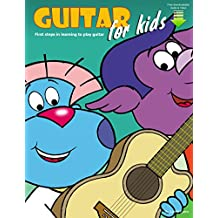 Guitar for Kids: First Steps in Learning to Play Guitar with Audio & Video