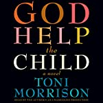 God Help the Child: A Novel | Toni Morrison