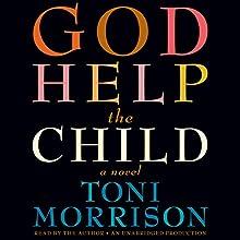 God Help the Child: A Novel | Livre audio Auteur(s) : Toni Morrison Narrateur(s) : Toni Morrison