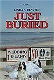 Just Buried, Linda S. Clayton, 0595453074