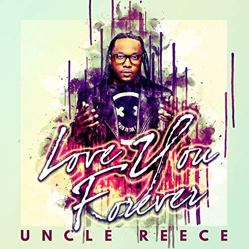 Uncle Reece - Love You Forever (2018)