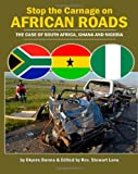 Stop the Carnage on African Roads, Okyere Bonna and Stewart Lane, 1477688897