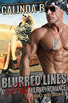 Blurred Lines: A 3-part Military Romance (Point of Contact Book 1) by [B, Calinda]