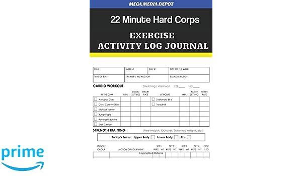22 Minute Hard Corps Exercise Activity Log Journal: Mega Media Depot