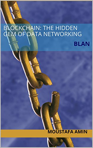 Blockchain: The Hidden Gem of Data Networking: BLAN Doc