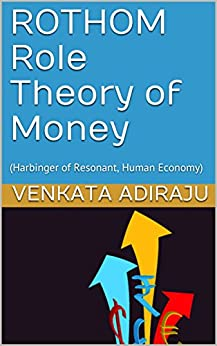 ROTHOM Role Theory of Money: (Harbinger of Resonant, Human Economy) (English Edition) de [ADIRAJU, VENKATA]