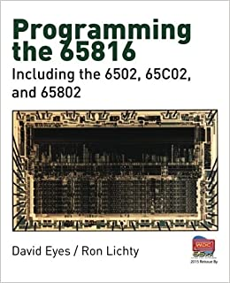 Programming the 65816: Including the 6502, 65C02, and 65802: David ...