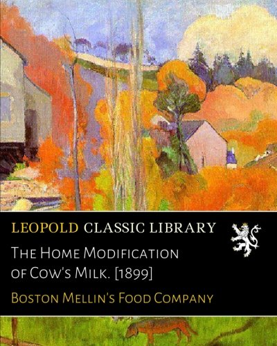 Download The Home Modification of Cow's Milk. [1899] ebook