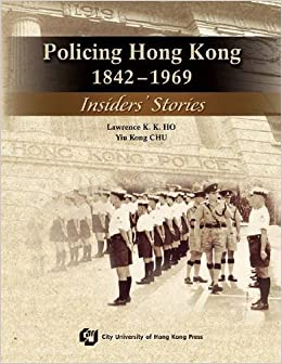 Book Policing Hong Kong, 1842-1969 Insiders' Stories