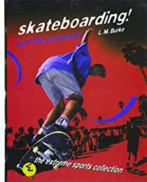 Skateboarding!: Surf the Pavement (Extreme Sports)