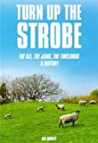 img - for Turn up the Strobe: The KLF, The JAMS, The Timelords: A History book / textbook / text book
