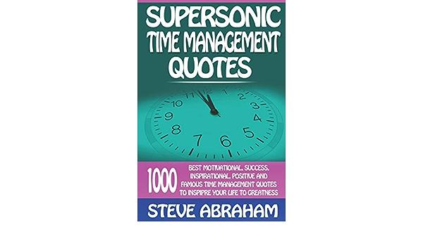Supersonic Time Management Quotes: 1000 Best Motivational ...