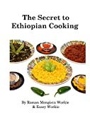 The Secret to Ethiopian Cooking