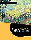 Irdische Paradiese. Earthly Paradises, , 3422069062