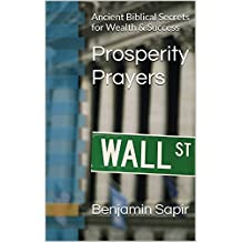 Prosperity Prayers: Ancient Biblical Secrets for Wealth & Success (Biblical Magic Book 1)