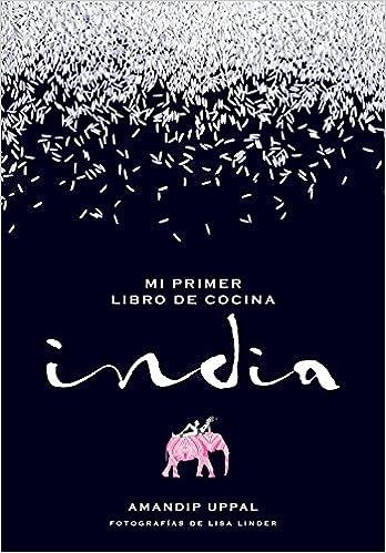 Mi primer libro de cocina india (Gastronomía): Amazon.es: Amandip ...
