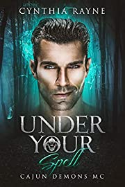 Under Your Spell: Cajun Demons MC
