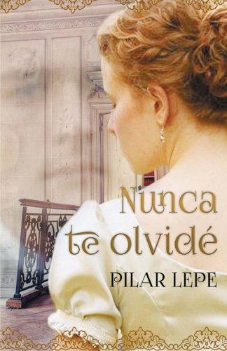 Nunca te olvide: Romance Histórico (Spanish Edition)