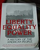 Liberty, Equality, Power : A History of the American People, Murrin, John M., 0155005812