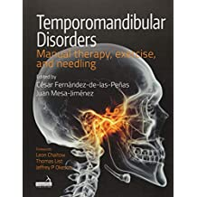 Temporomandibular Disorders: Manual Therapy, Exercise and Needling