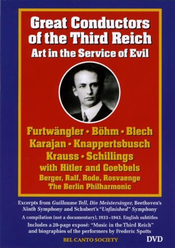 Great Conductors of the Third Reich: Art in the Service of Evil ()