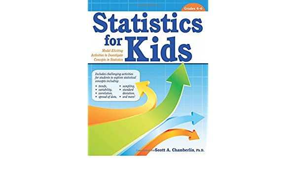 Statistics for Kids: Model-Eliciting Activities to ...