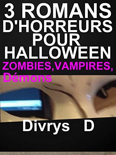 3 Romans D'Horreurs Pour Halloween,Zombies,Vampires,Démons: livres d'horreurs à ne pas rater  (French Edition)]()
