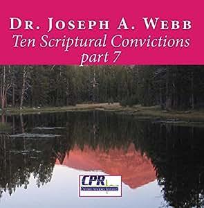 Ten Scriptural Convictions part 7