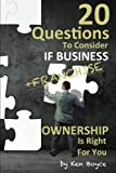 20 Questions To Consider If Business (Franchise) Ownership Is Right For You