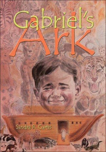 Gabriel's Ark by Sandra R. Curtis (1999) Paperback