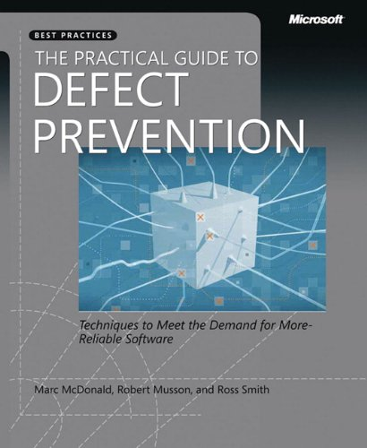 The Practical Guide to Defect Prevention (Developer Best Practices) by Microsoft Press