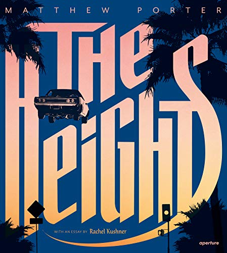 The Heights: Matthew Porter's Photographs of Flying Cars (Road Trips In California From Los Angeles)
