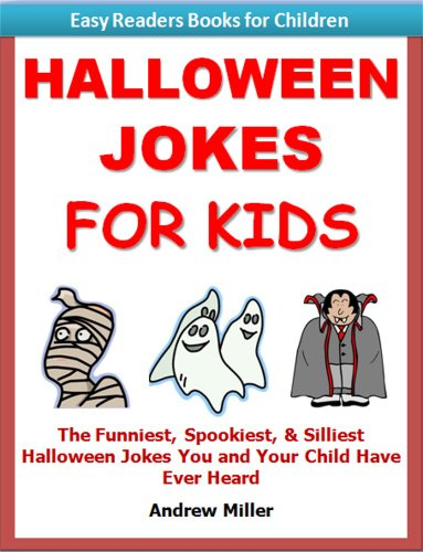 Halloween Jokes for Kids - The Funniest, Spookiest, & Silliest Halloween Jokes You and Your Child Have Ever Heard (Easy Readers Books for Children)]()