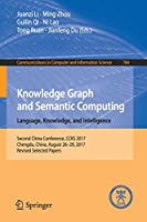 Knowledge Graph and Semantic Computing: Language, Knowledge, and Intelligence Front Cover