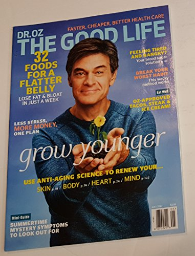 Dr. Oz The Good Life May 2017 Grow Younger - Use Anti-Aging Science to Renew Your Skin, Body, Heart, and Mind
