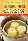 img - for Wrap The World with Dumplings Cookbook: A Secret Stash of Unique Dumpling Recipes book / textbook / text book