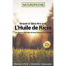 Beauté et bien-être au naturel avec l'Huile de Ricin (French Edition)