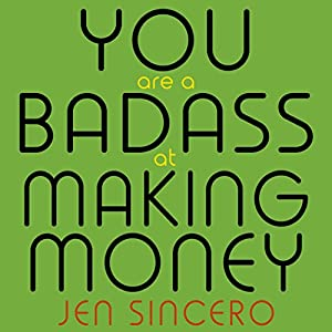 You Are a Badass at Making Money Hörbuch