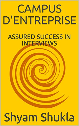 CAMPUS D'ENTREPRISE: ASSURED SUCCESS IN  INTERVIEWS (CDE Book 1) (English Edition)