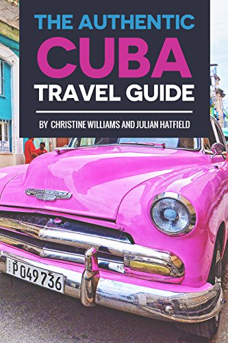 amazon com the authentic cuba travel guide cuba guidebook updated rh amazon com travel guide cuba pdf travel guide cuba download