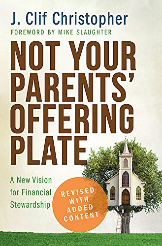 Not Your Parents' Offering Plate: A New Vision for Financial Stewardship ()