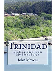 Trinidad: Looking Back From My Front Porch: And a Guide to Nautical Terms