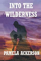 Into the Wilderness (The Wilderness Series) (Volume 2)
