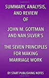 img - for Summary, Analysis, and Review of John M. Gottman and Nan Silver's The Seven Principles for Making Marriage Work: A Practical Guide from the Country's Foremost Relationship Expert book / textbook / text book